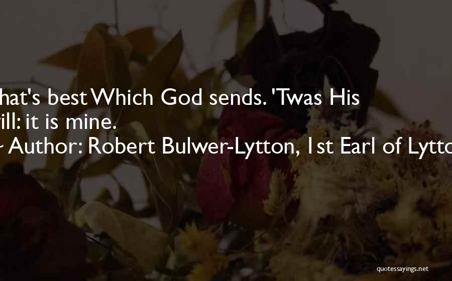 Robert Bulwer-Lytton, 1st Earl Of Lytton Quotes 1155233