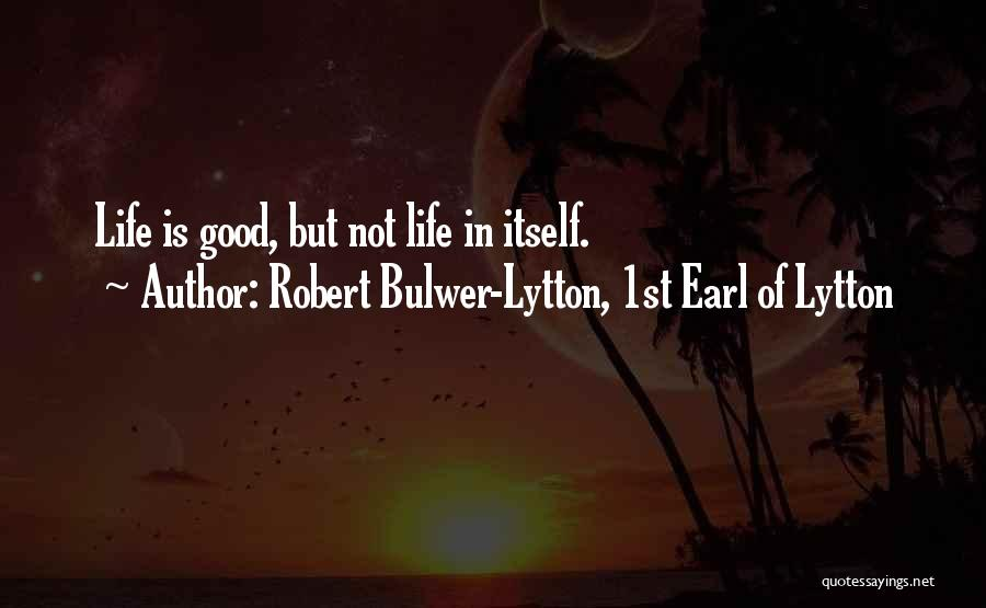 Robert Bulwer-Lytton, 1st Earl Of Lytton Quotes 1322635
