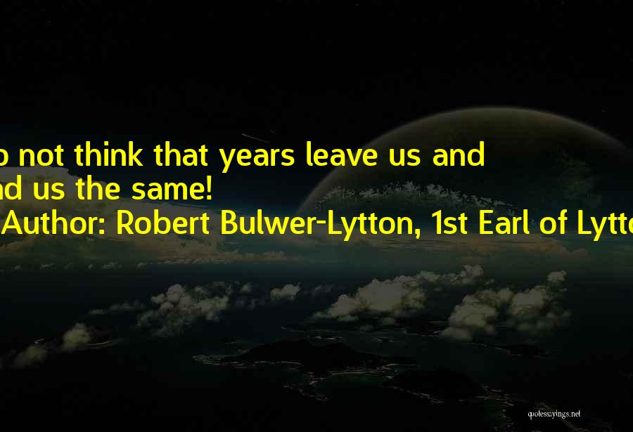 Robert Bulwer-Lytton, 1st Earl Of Lytton Quotes 1566928