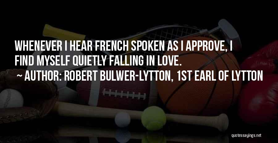 Robert Bulwer-Lytton, 1st Earl Of Lytton Quotes 2109449