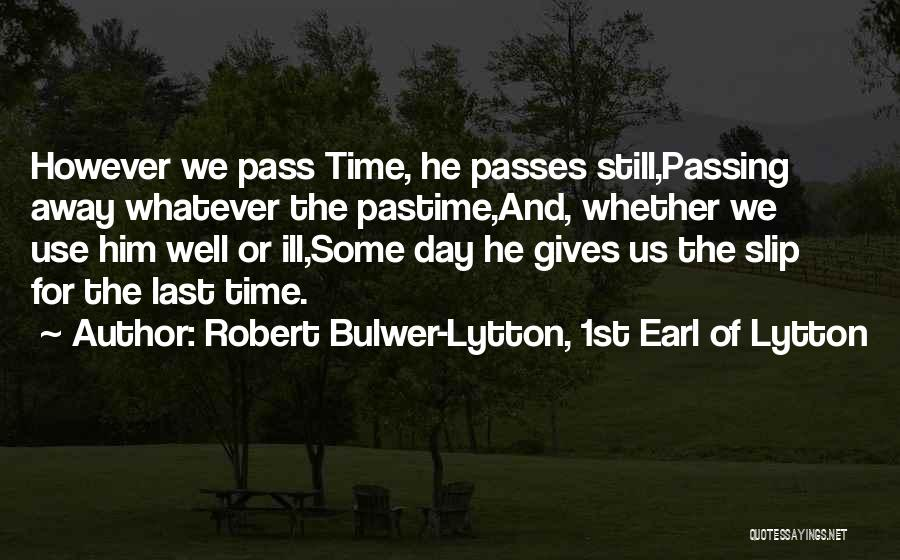 Robert Bulwer-Lytton, 1st Earl Of Lytton Quotes 651063