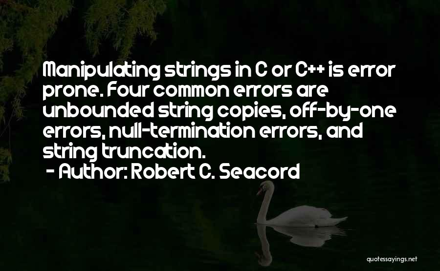 Robert C. Seacord Quotes 577774