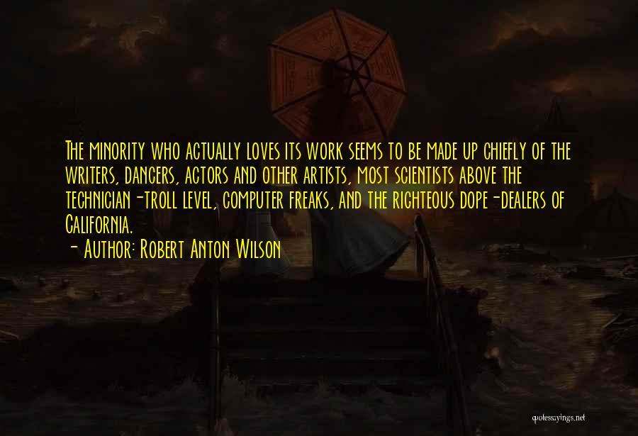 Robert California Quotes By Robert Anton Wilson