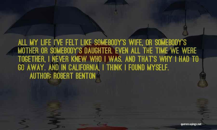 Robert California Quotes By Robert Benton
