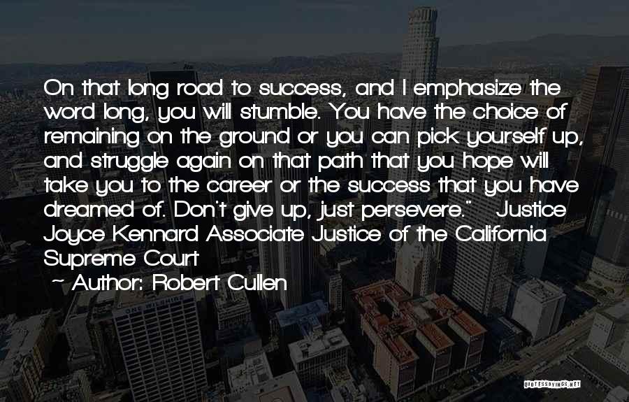 Robert California Quotes By Robert Cullen