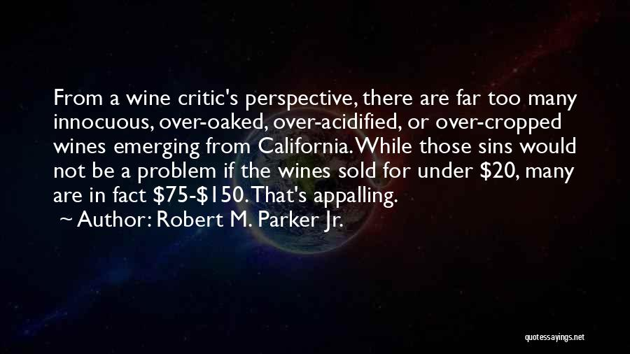 Robert California Quotes By Robert M. Parker Jr.