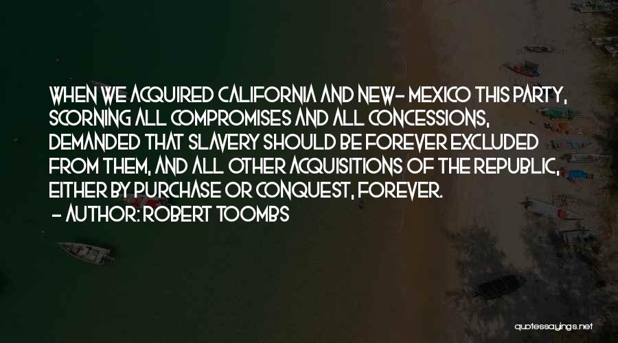 Robert California Quotes By Robert Toombs