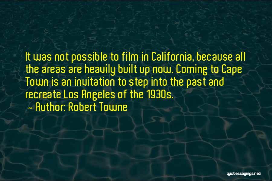 Robert California Quotes By Robert Towne