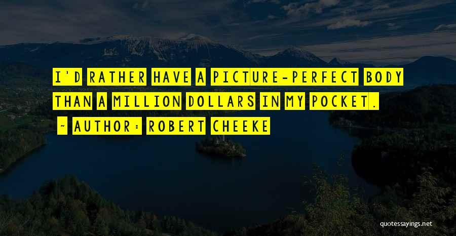 Robert Cheeke Quotes 1632545
