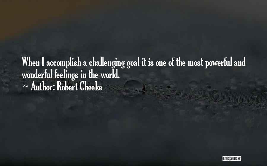 Robert Cheeke Quotes 1647372