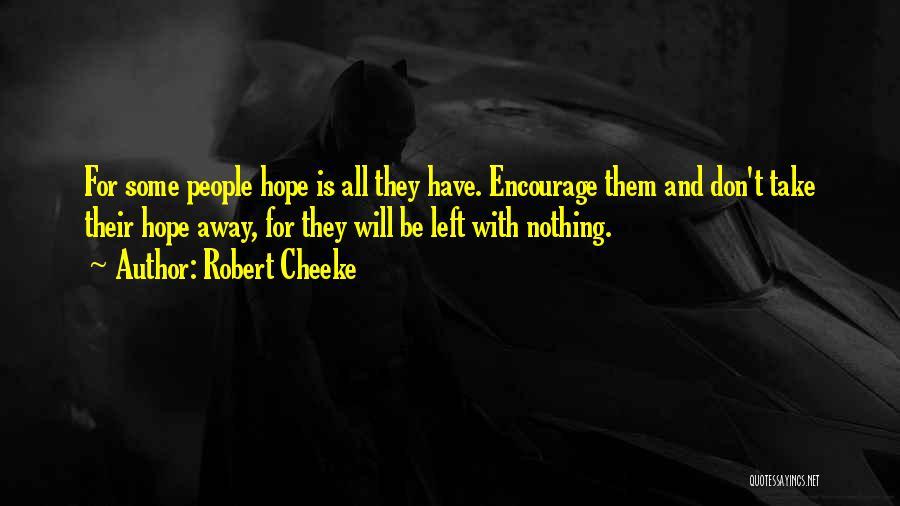 Robert Cheeke Quotes 1704087