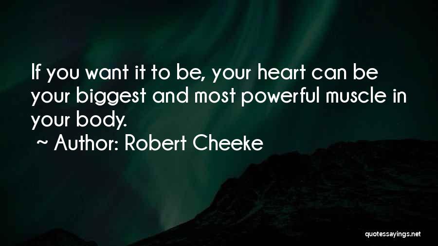 Robert Cheeke Quotes 1769498
