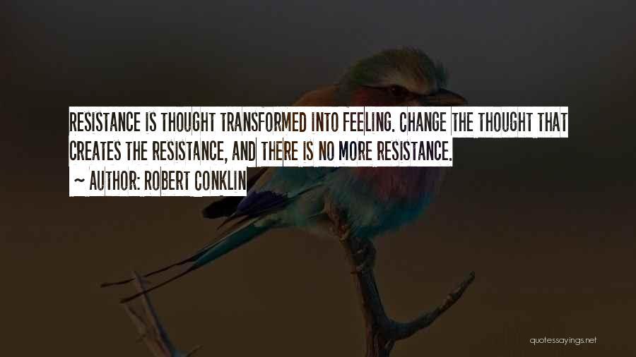Robert Conklin Quotes 1308646