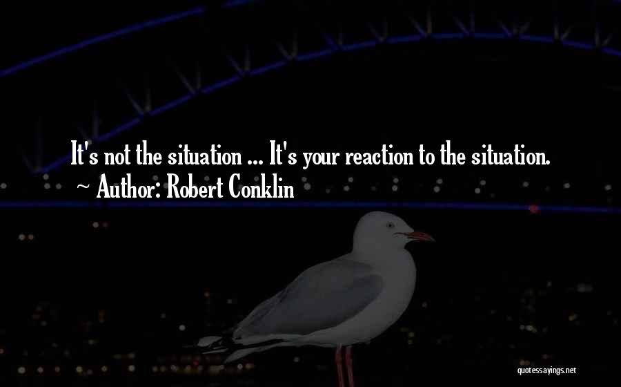 Robert Conklin Quotes 1412842