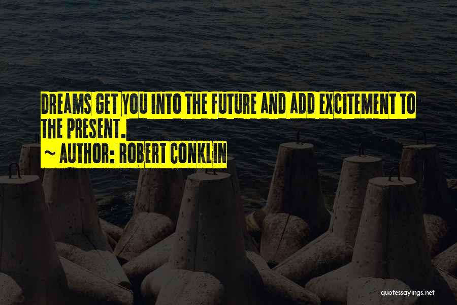 Robert Conklin Quotes 1752809