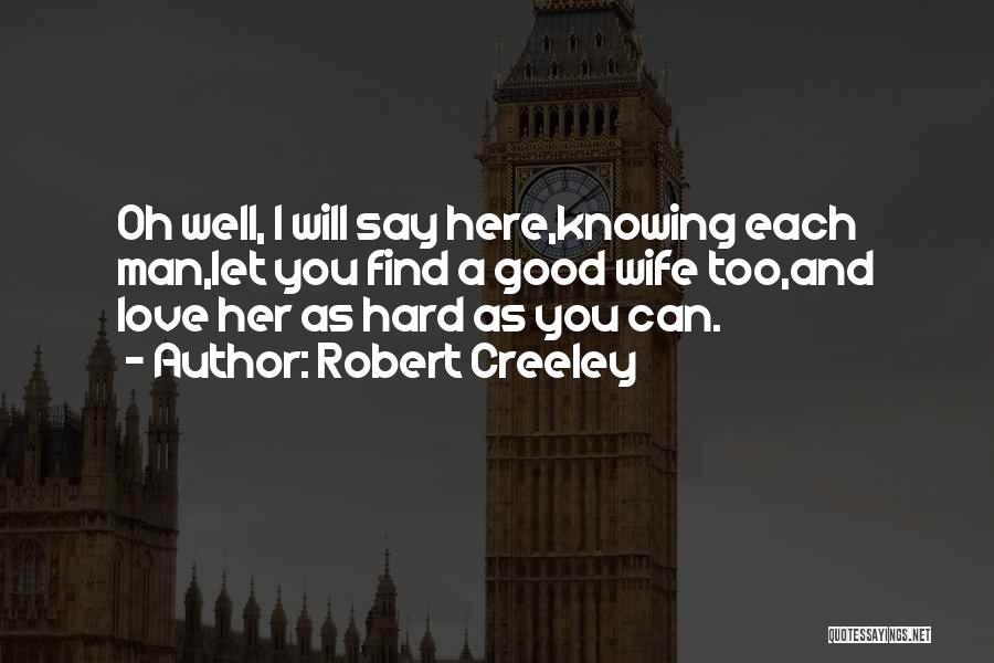 Robert Creeley Quotes 1024193