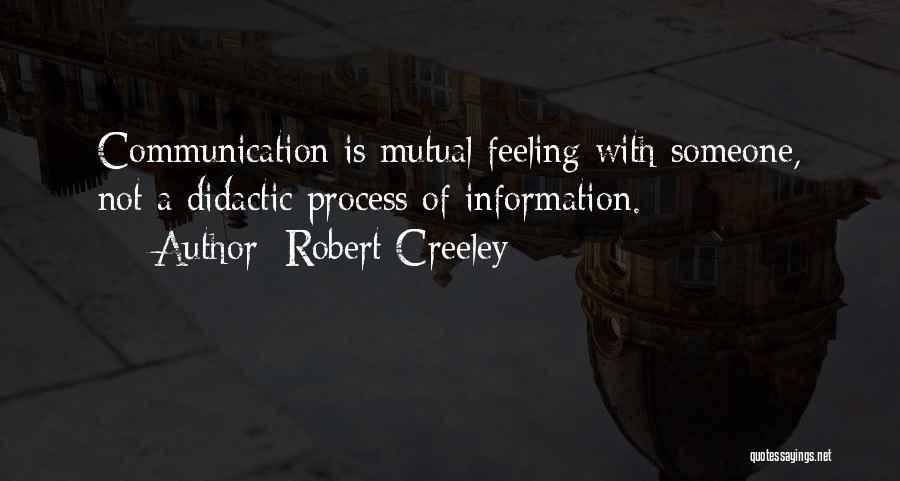 Robert Creeley Quotes 1046767