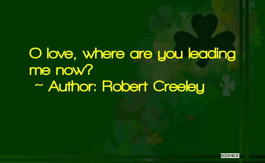 Robert Creeley Quotes 1054924
