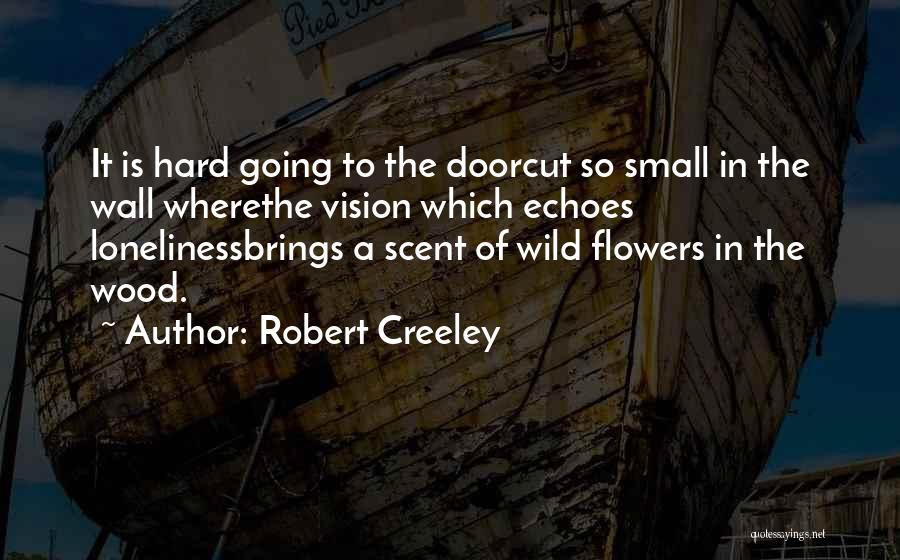 Robert Creeley Quotes 1071575