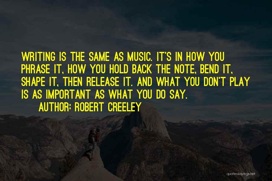 Robert Creeley Quotes 1077676