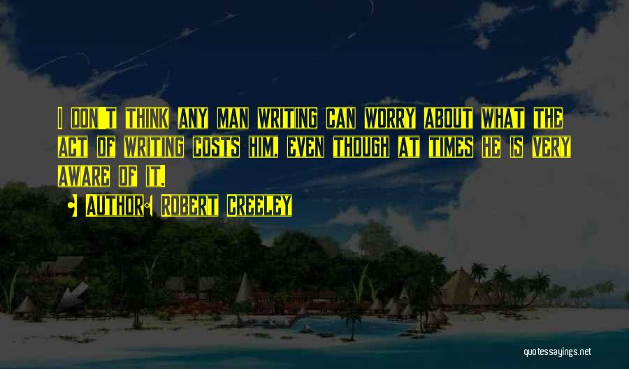 Robert Creeley Quotes 1213714