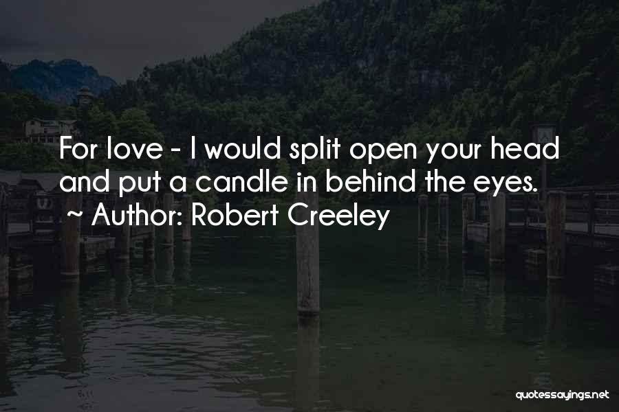 Robert Creeley Quotes 1251799