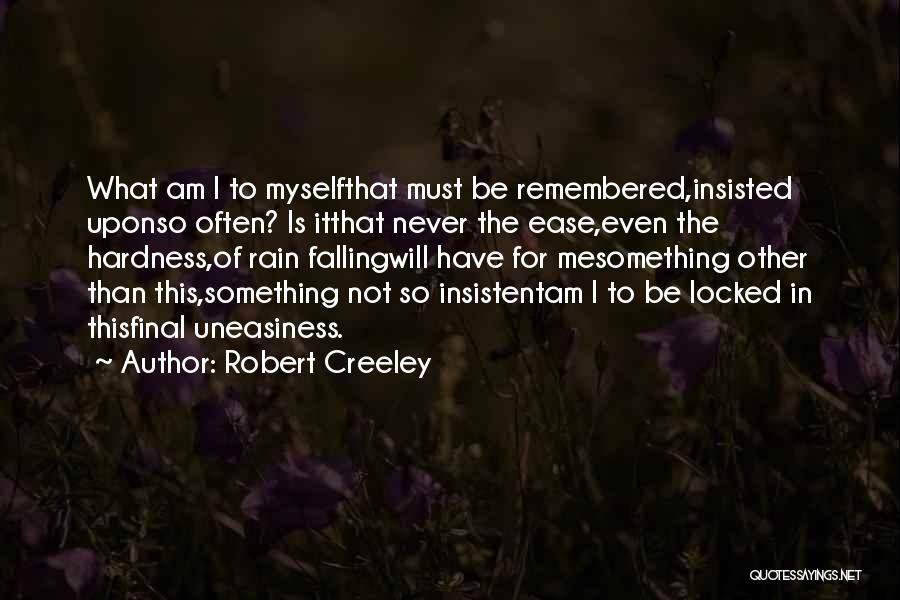 Robert Creeley Quotes 1271567