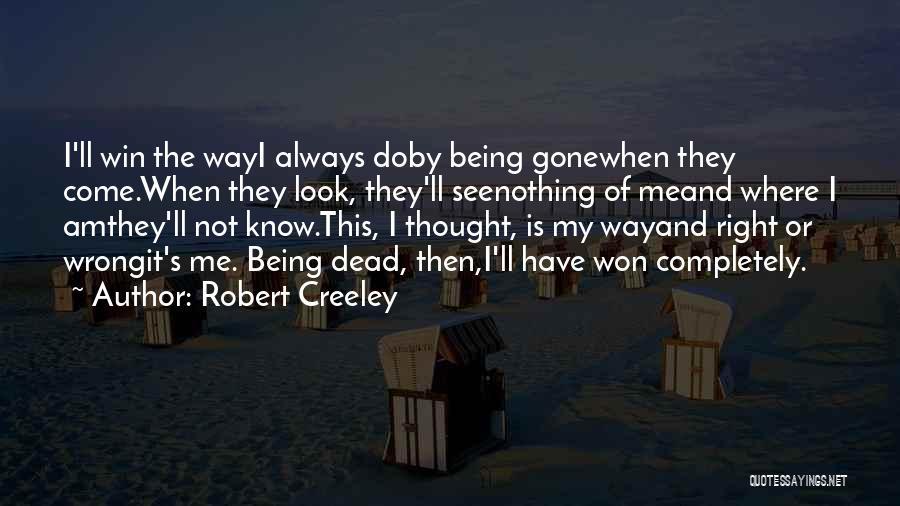 Robert Creeley Quotes 1375327