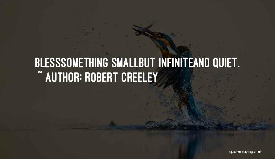 Robert Creeley Quotes 1432437