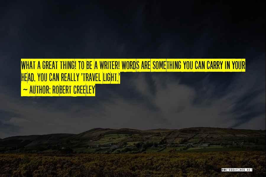 Robert Creeley Quotes 1455198