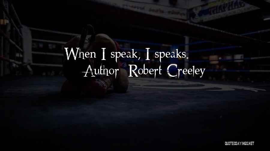 Robert Creeley Quotes 1537811