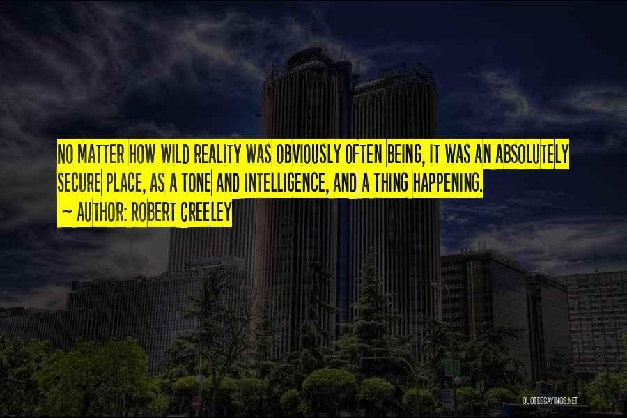 Robert Creeley Quotes 189622