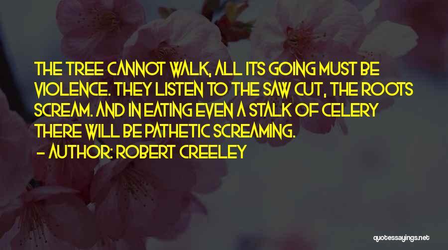 Robert Creeley Quotes 1990452