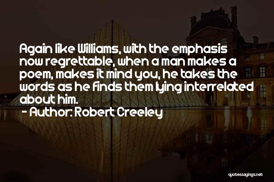Robert Creeley Quotes 213889