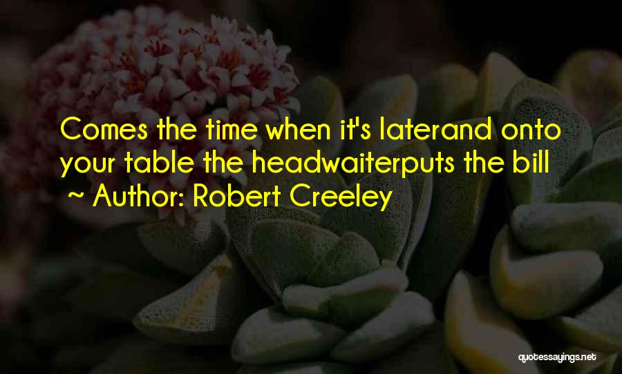 Robert Creeley Quotes 2197796