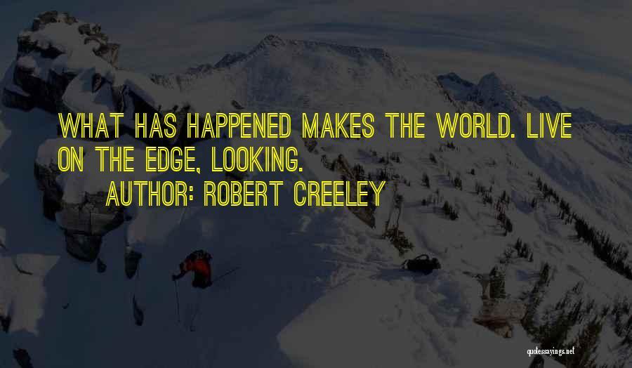 Robert Creeley Quotes 256978