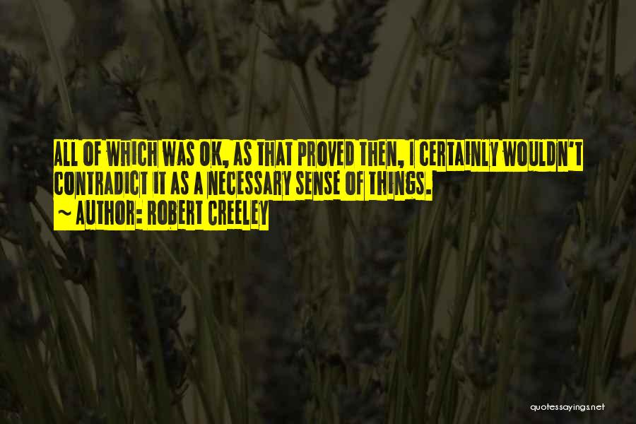 Robert Creeley Quotes 261850
