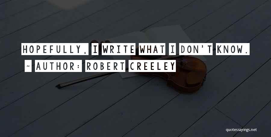 Robert Creeley Quotes 319849