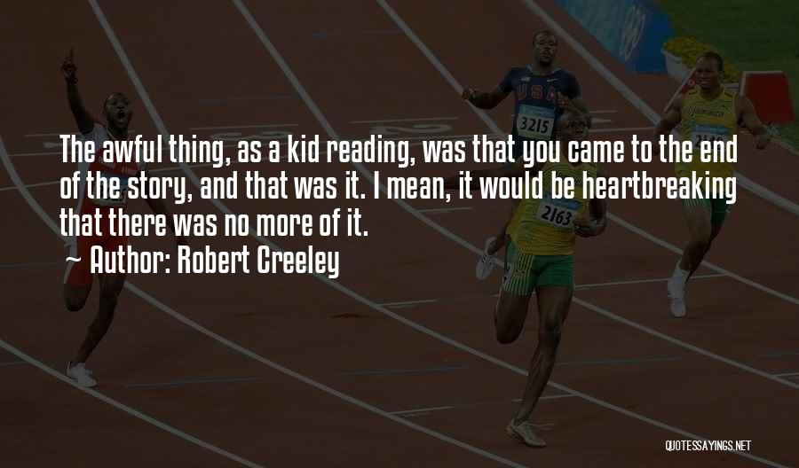 Robert Creeley Quotes 457667