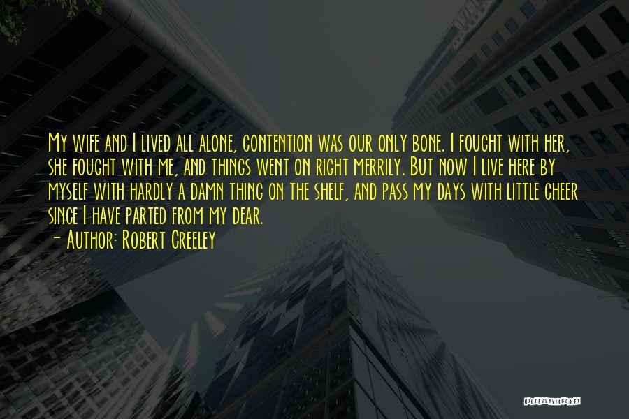 Robert Creeley Quotes 477658