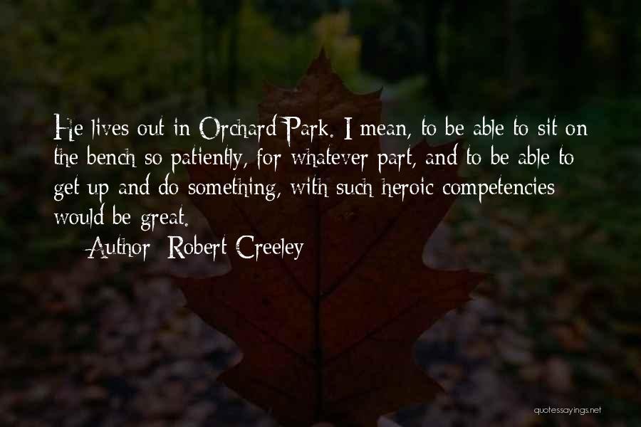 Robert Creeley Quotes 928153