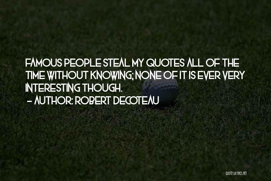 Robert DeCoteau Quotes 2030867