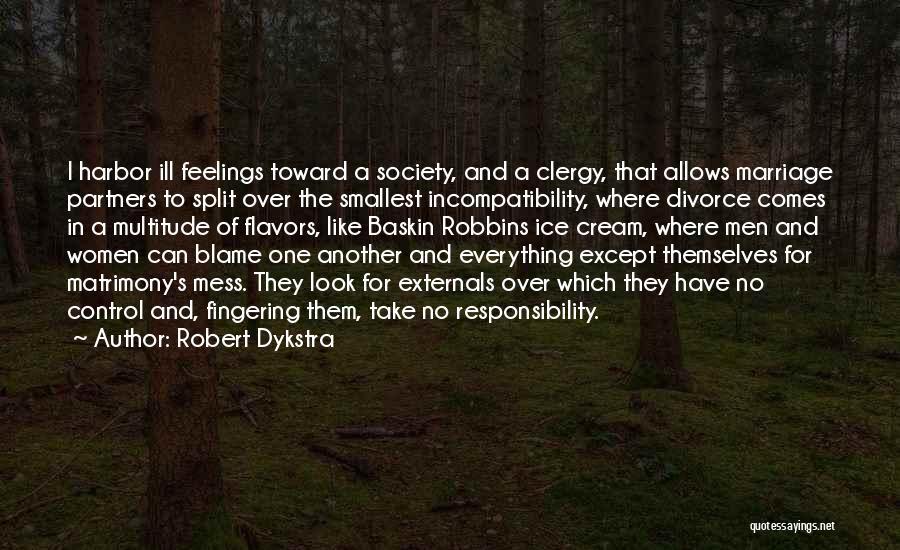 Robert Dykstra Quotes 1053837