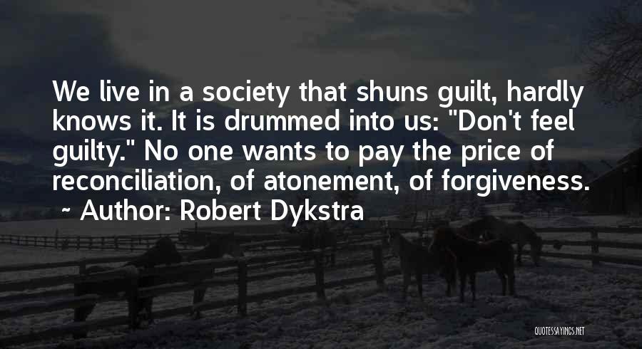 Robert Dykstra Quotes 1293563