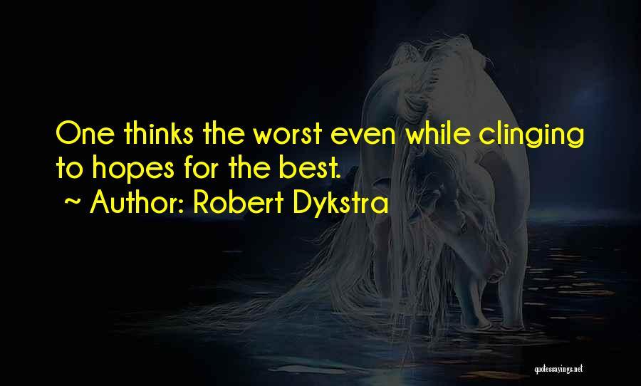 Robert Dykstra Quotes 233472