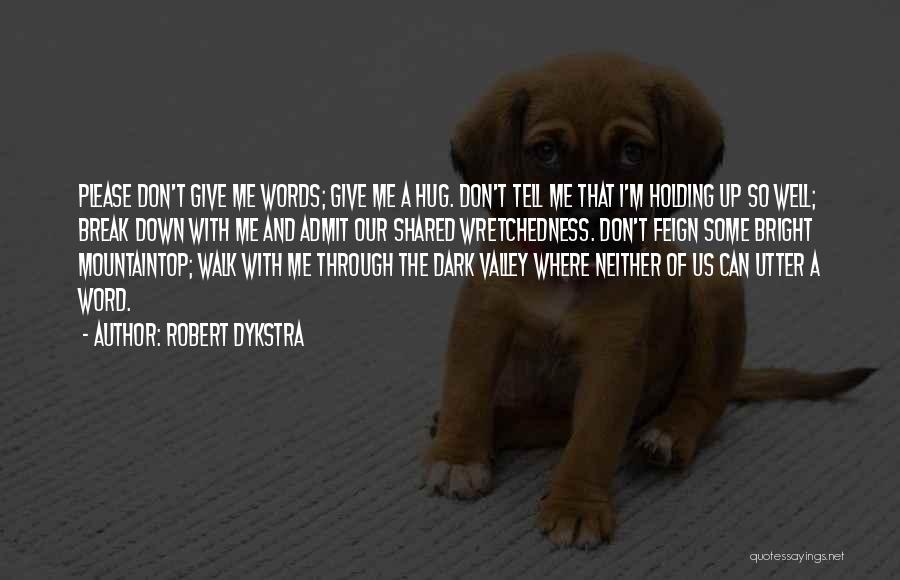 Robert Dykstra Quotes 898331
