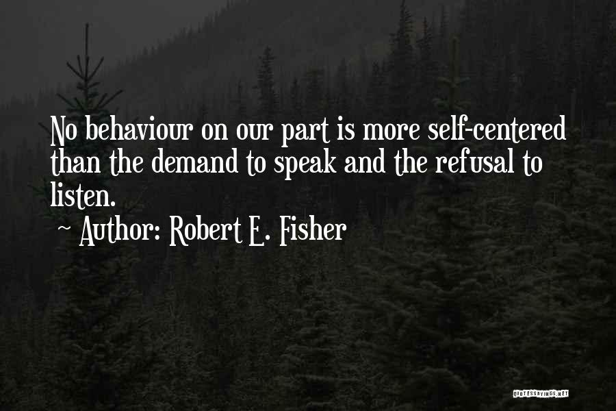 Robert E. Fisher Quotes 1515422