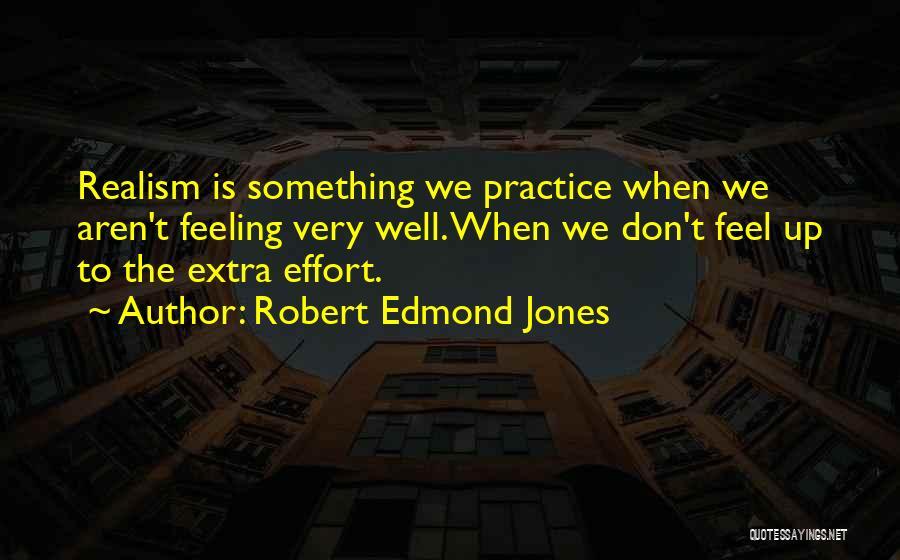 Robert Edmond Jones Quotes 172210