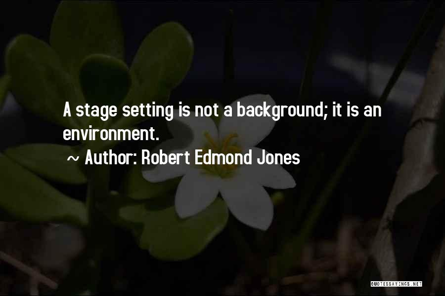 Robert Edmond Jones Quotes 1816139