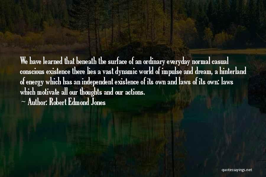 Robert Edmond Jones Quotes 2182249